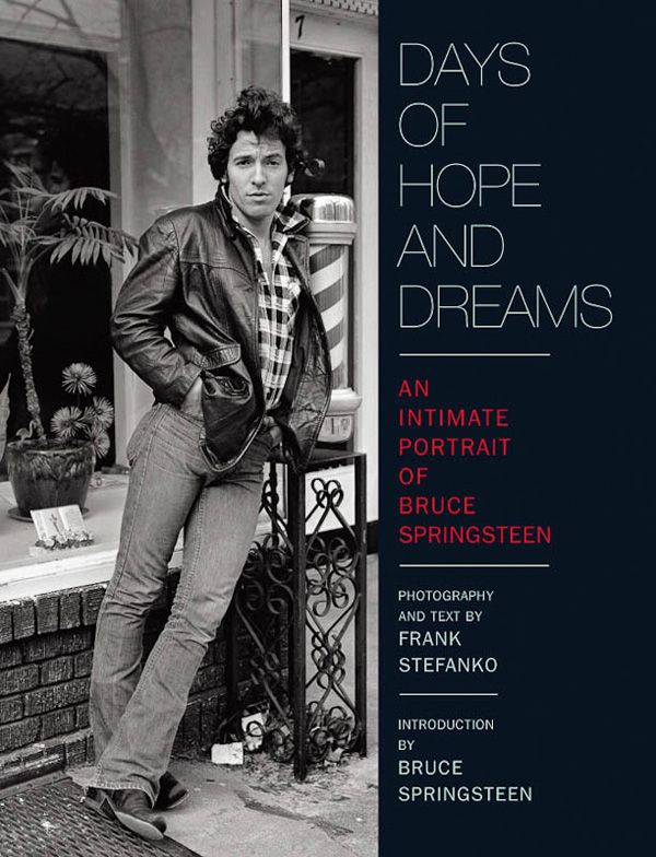 Days of Hope and Dreams: An Intimate Portrait of Bruce Springsteen (Insight Editions)